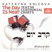Kateryna Kolcova: The Day Is Near: Jewish Ceremonial Chants