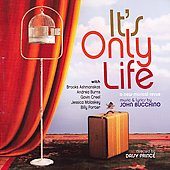 John Bucchino: It's Only Life *