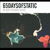 65daysofstatic: We Were Exploding Anyway