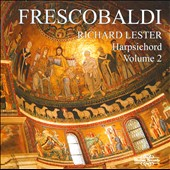 Frescobaldi: Harpsichord, Vol. 2 / Lester