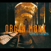 Greg Lewis: Organ Monk: Uwo in the Black [Digipak]