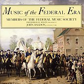 Music of the Federal Era / Baldon, Federal Music Society