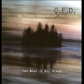 Q.E.D.: Yet What Is Any Ocean...