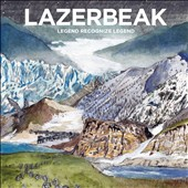 Lazerbeak: Legend Recognize Legend