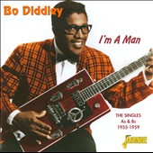 Bo Diddley: I'm a Man: The Singles As and Bs 1955-1959