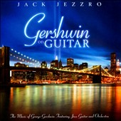 Jack Jezzro: Gershwin On Guitar
