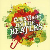 Count Basie: Count Basie on the Beatles/The Atomic Mr. Basie