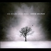 David Gelman: All Roads Lead Here [Digipak]