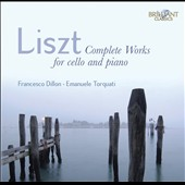 Liszt: Complete Cello & Piano Music / Francesco Dillon, cello; Emanuele Torquati, piano