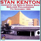 Stan Kenton: Stan Kenton Conducts the Berlin Dream Band