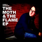 Chris J. Norwood: The  Moth & The Flame EP [EP] [Digipak]
