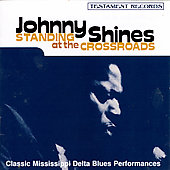 Johnny Shines: Standing at the Crossroads [Bonus Tracks]