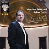 Songs by Schubert, Beethoven, Britten and Hahn / Matthew Polenzani, tenor
