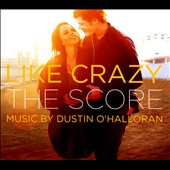 Dustin O'Halloran: Like Crazy, motion picture sound track