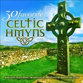Craig Duncan: 30 Favorite Celtic Hymns: 30 Hymns Featuring Traditional Irish Instruments