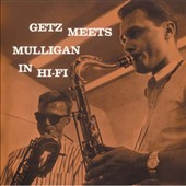Gerry Mulligan/Stan Getz (Sax): Getz Meets Mulligan in Hi-Fi [Bonus Tracks]