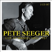 Pete Seeger (Folk Singer): Live at the Mandel Hall 1957