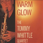 Tommy Whittle Quartet: Warm Glow