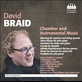 David Braid: Chamber and Instrumental Music / Grace Davidson, Yuri Kalnits, Peter Cigleris, Jelena Lakovic