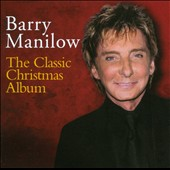 Barry Manilow: The Classic Christmas Album