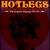 Hotlegs: You Didn't Like It Because You Didn't Think of It: The Complete Sessions 1970-1971 *