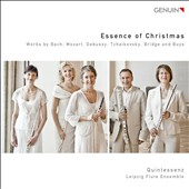 Essence of Christmas / Bach, Mozart, Debussy, Bridge, Tchaikovsky, Buys / Quintessenz - Leipzig Flute Ensemble