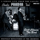 Charlie Parker (Sax): Live: Still Chasin' the Bird