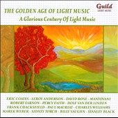The Golden Age of Light Music: A Glorious Century of Light Music - Kern, Duke, Goodwin, Styne, Kalman, Monnot, Anderson, Berlin / various artists