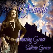 Yolanda Martinez: Amazing Grace/Sublime Gracia [Single]