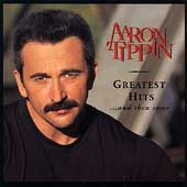 Aaron Tippin: Greatest Hits...and Then Some