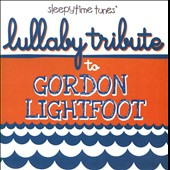 Various Artists: Lullaby Tribute to Gordon Lightfoot