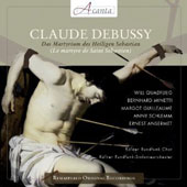 Claude Debussy: The Martyrdom of St. Sebastian / Will Quadflieg, Bernhard Minetti, Margot Guilleaume, Anny Schlemm, Anni Bernards. Ernest Ansermet