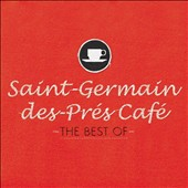 Various Artists: Saint Germain des Pres Cafe: Best Of