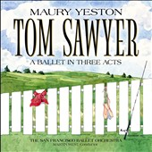 Maury Yeston: Tom Sawyer: A Ballet in Three Acts