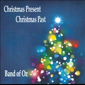 The Band of Oz/Band of Oz: Christmas Present Christmas Past