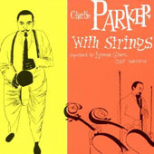 Charlie Parker (Sax): With Strings [Remastered]