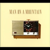 Man On a Mountain: Man On a Mountain [Digipak]