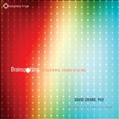 David Grand: Brainspotting: Biolateral Sound Healing [Digipak]