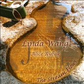 The Stream Flows - music for violin & piano by Takemitsu, Debussy, Chen Yi / Liinda Wang, violin; Alice Rybak, piano