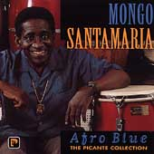 Mongo Santamaria: Afro Blue: The Picante Collection