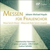 Johann Michael Haydn: Masses (3) for high voices / Hannover Girl's Choir