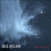 Jolie Holland: Wine Dark Sea