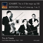 Schubert: Trio in E flat major, Op. 100; Beethoven: Trio in C minor, Op. 1 No. 3 / Trio di Trieste (live & radio recordings 1962-1957)