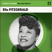 Ella Fitzgerald: Cheek to Cheek: The Very Best