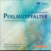 Frank Schwemmer: Perlmuttfalter - Contemporary Choral Music for mixed choir a cappella / Klaus-Martin Bresgott