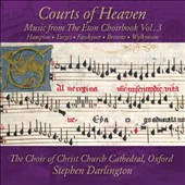 Courts of Heaven: Music from the Eton Choirbook, Vol. 3 - Music of Hampton, Turges, Fawkyner, Browne & Wylkynson / The Choir of Christ Church Cathedral, Oxford; Darlington