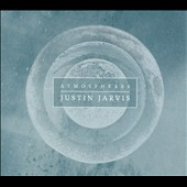 Justin Jarvis: Atmospheres [Digipak]