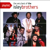 The Isley Brothers: Playlist: The Very Best of the Isley Brothers