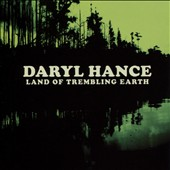 Daryl Hance: Land of Trembling Earth