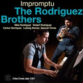 The Rodriguez Brothers: Impromptu